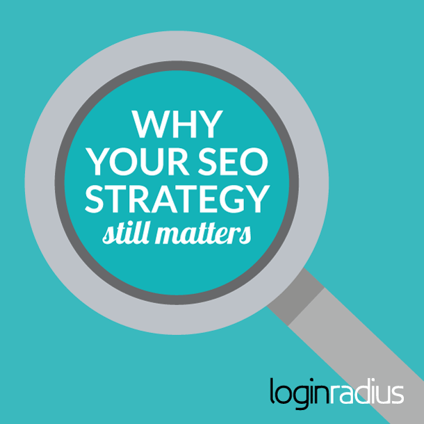 Why Your SEO Strategy Still Matters—It's Evolving