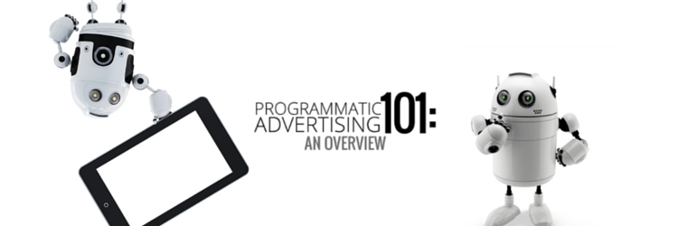 Programmatic Advertising 101: An Overview