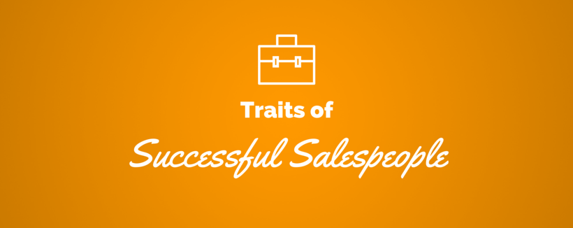 6 Traits You Need to Be Successful in Sales
