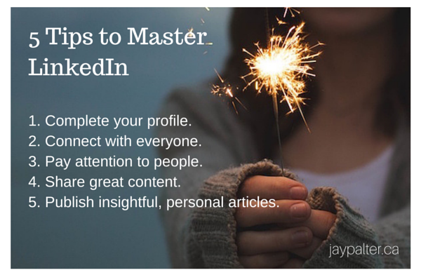 483 Words and 5 Tips to Help You Master LinkedIn