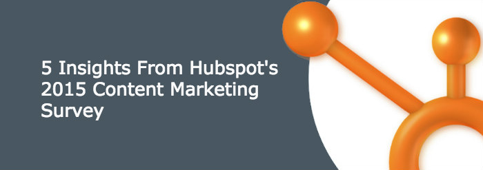 5 Insights From HubSpot's 2015 Content Marketing Survey