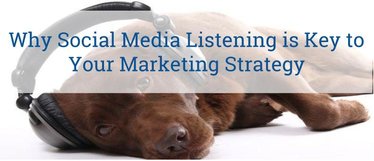 Why Social Media Listening Is Key To Your Marketing Strategy