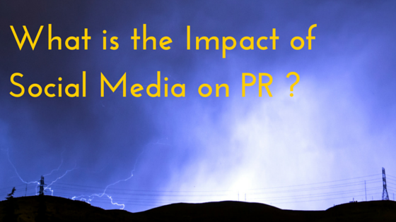 What Is The Impact Of Social Media On PR?