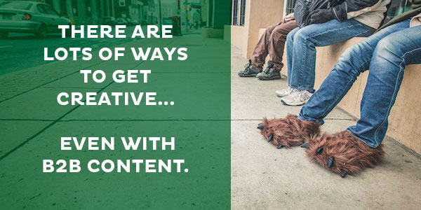 """3 Ways to Get Creative with Content for """"Boring"""" B2B Industries"""