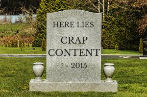 Crap Content Is Dead. Long Live Quality!