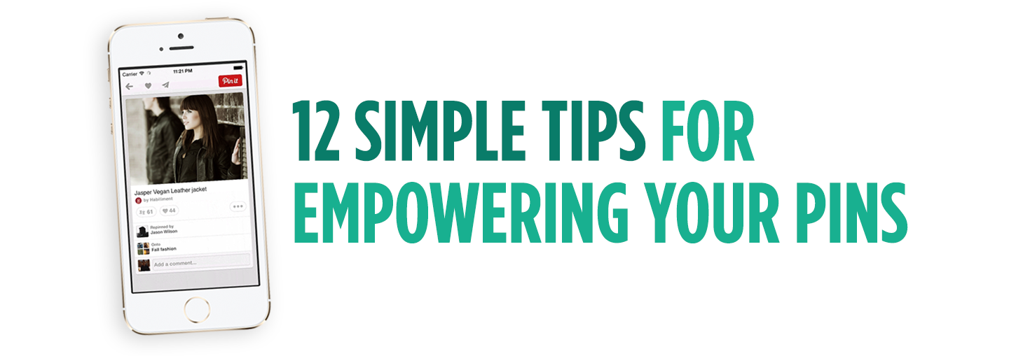 12 Simple Tips for Empowering Your Pins
