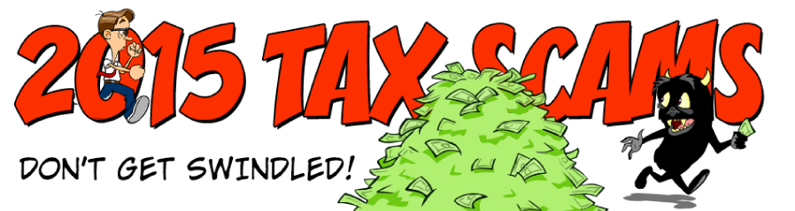 "IRS ""Dirty Dozen"" Tax Scams for 2015"