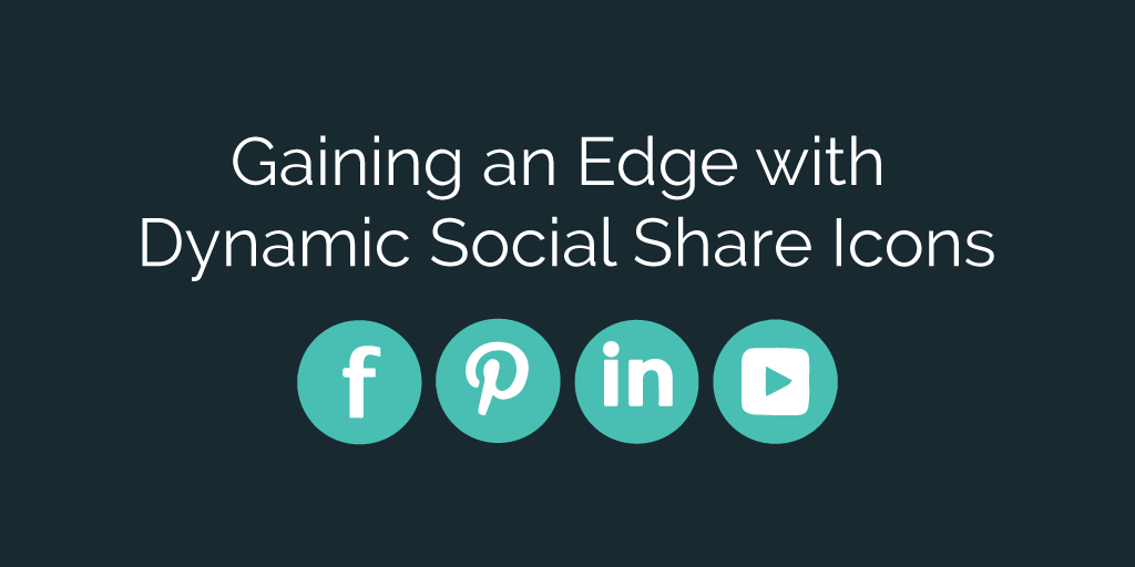 Gaining An Edge With Dynamic Social Share Icons