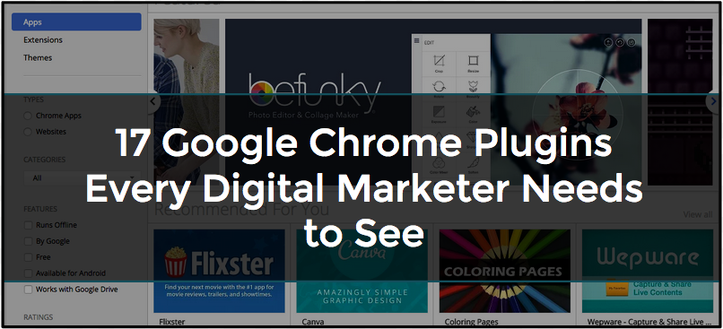 17 Google Chrome Plugins Every Digital Marketer Needs To See