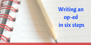Writing an Op-Ed in Six Steps