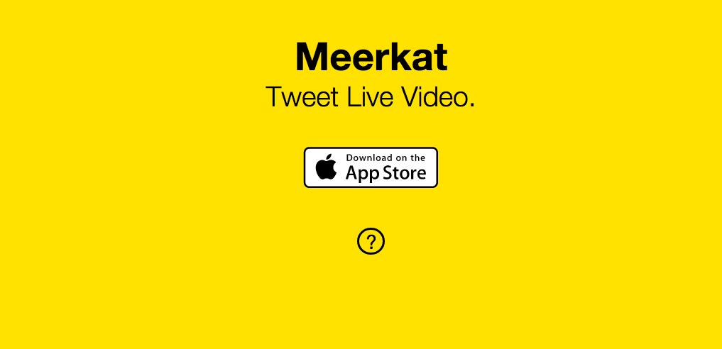 Meerkat App – The Next Big Thing
