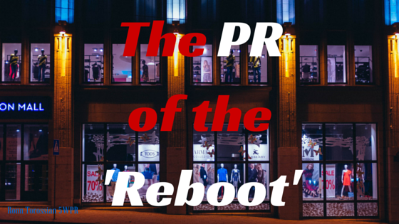 The PR of the 'Reboot': How to Turn a Flop Franchise into a Success Story