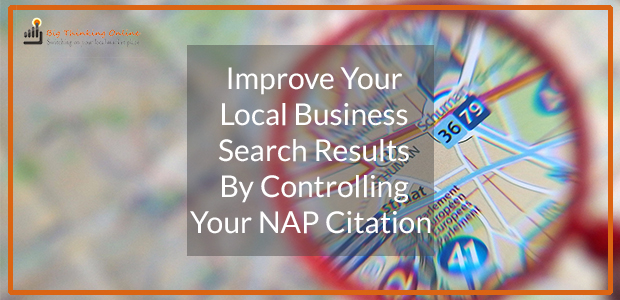 Improve Your Local Business Search Results by Controlling Your NAP Citation
