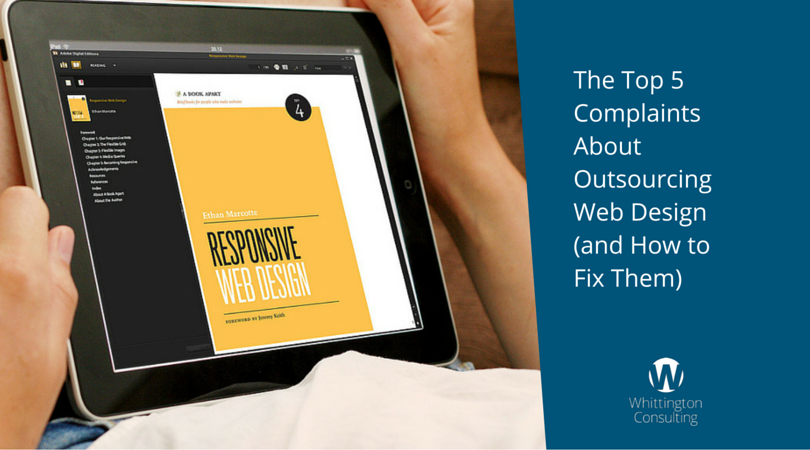 The Top 5 Complaints About Outsourcing Web Design (and How to Fix Them)