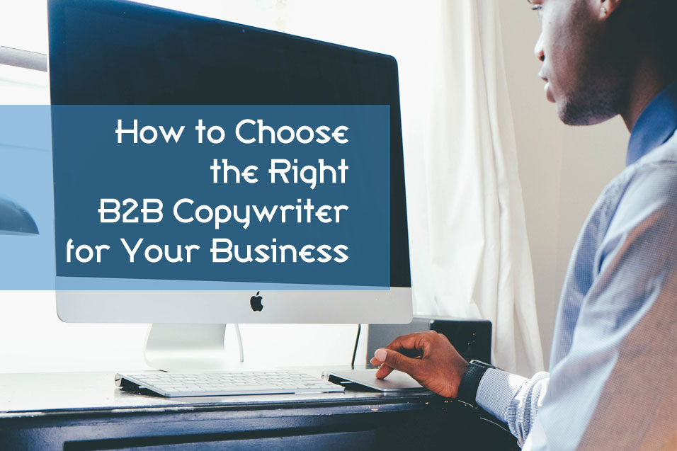 Is Your Copywriter Killing Your B2B Business?