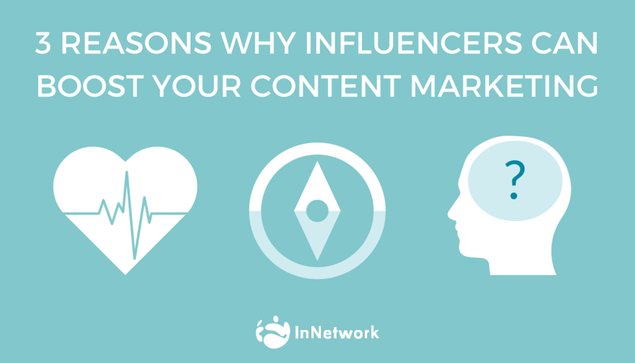 3 Reasons Why Influencers Can Boost Your Content Marketing