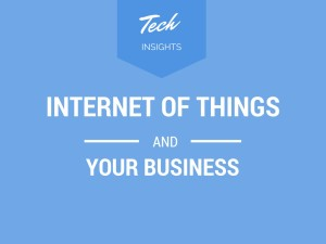 Should Internet Of Things Mean Anything To Your Business?