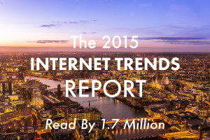 The 2015 Internet Trends Report Read By 1.7 Million