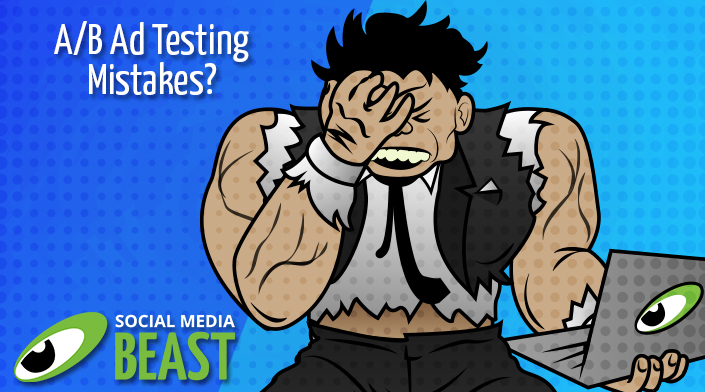 Is Your Business Making These A/B Ad Testing Mistakes?