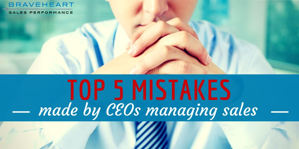 Top 5 Mistakes Made by CEOs Managing Sales (and How to Fix Them)