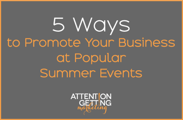 5 Ways To Promote Your Business At Popular Summer Events