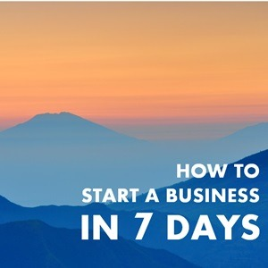 How to start a business in 7 days