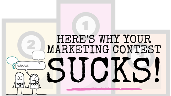 Here's Why Your Marketing Contest Sucks!