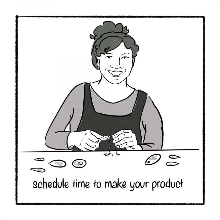 schedule time to make your product